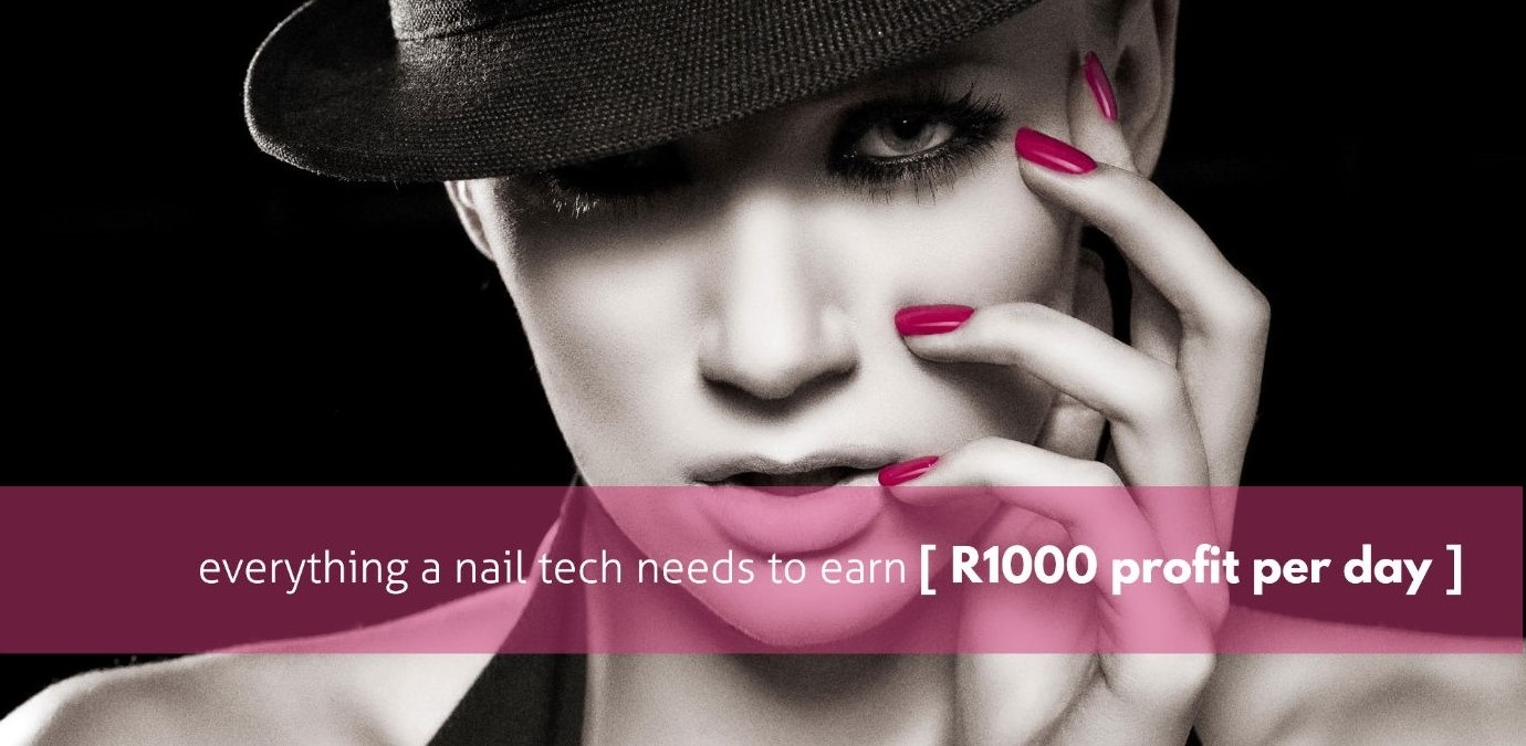everything a nail tech needs to earn R1000 profit per day