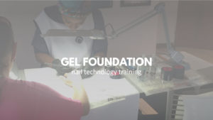 Gel Foundation Nail Technology Training