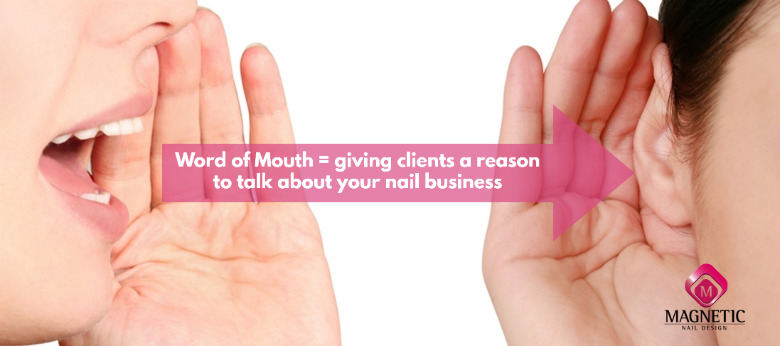 word of mouth marketing for nail techs