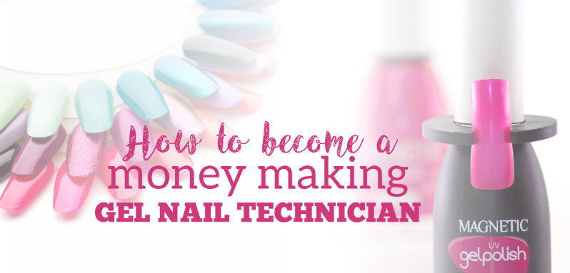 Money Making Gel Nail Technician