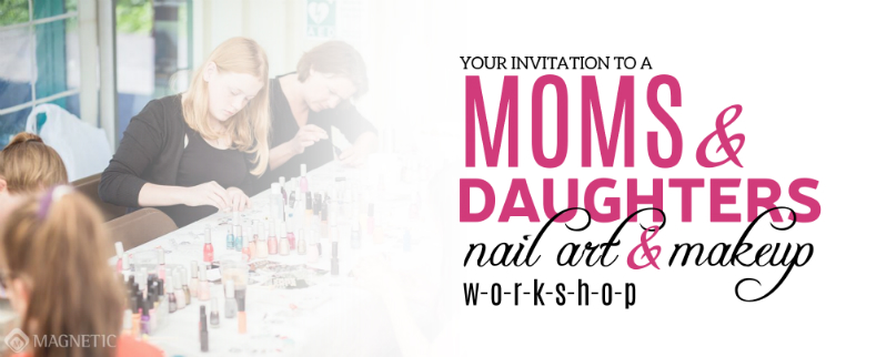 Moms and Daughters Nail Art Workshop
